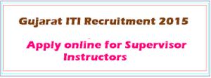 DET Gujarat ITI 1426 Supervisor Instructor Recruitment 2015
